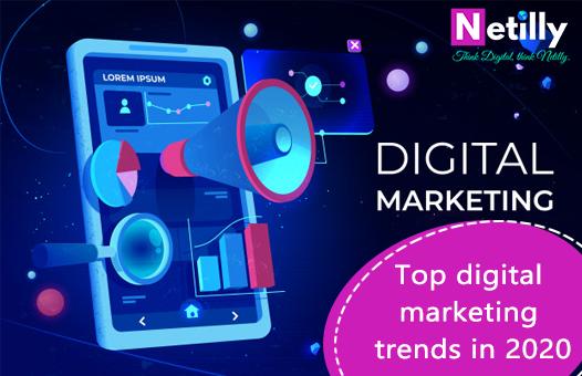 Digital marketing trends 2020| netilly blog