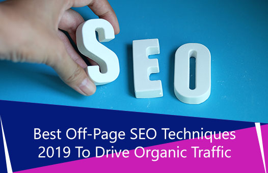 Best Off-Page SEO Techniques 2019 to Drive Organic Traffic