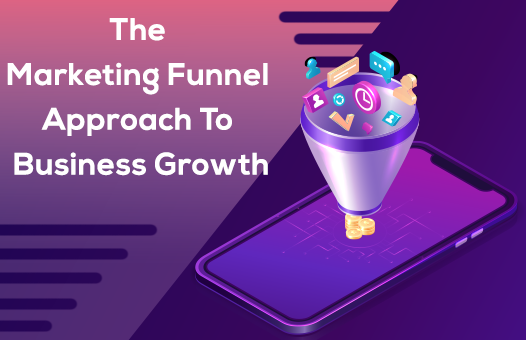 The Marketing Funnel Approach To Business Growth
