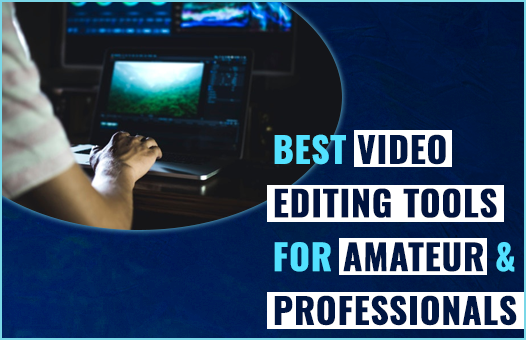 Best Video Editing Software for Amateur & Professionals