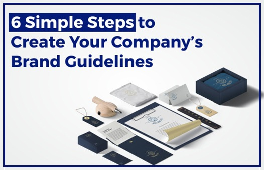 6 Simple Steps to Create Your Company's Brand Guidelines