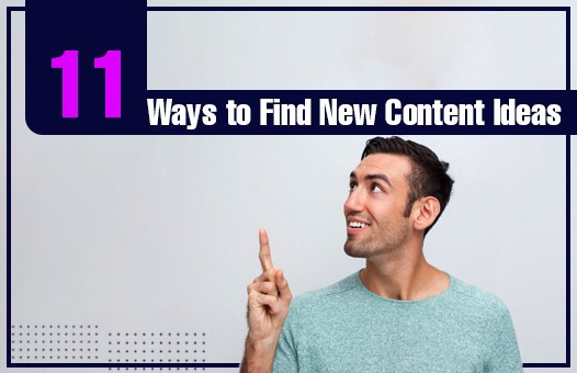 11 Ways to Find New Content Ideas