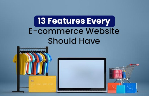 13 Features Every E-commerce Website Should Have