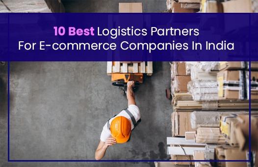 10 Best E-commerce Logistics Companies In India