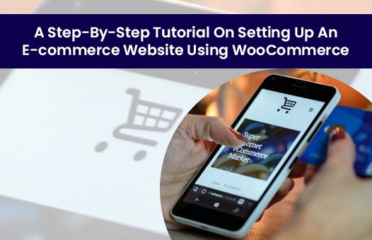 WooCommerce Tutorial: How to Setup E-Commerce Website with